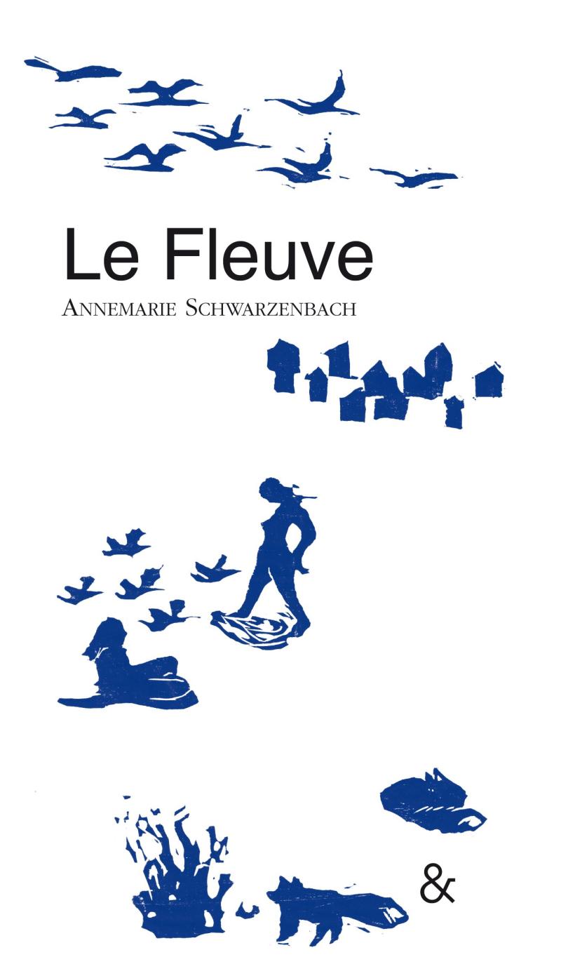 Le fleuve  AM Schwarsenbach: Esperluete editions